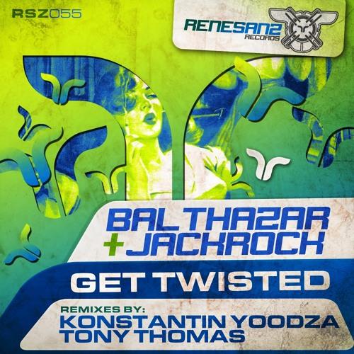 Balthazar & Jackrock - Get Twisted (Original Mix) [Renesanz]