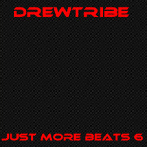 JUST MORE BEATS 6 by DREWTRIBE