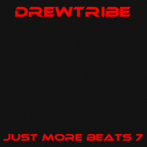 JUST MORE BEATS 7 by DREWTRIBE