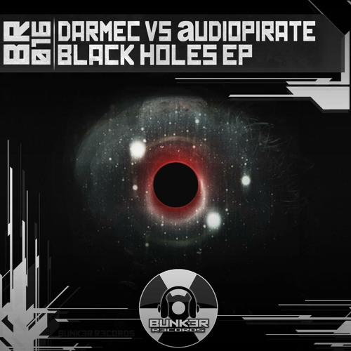 Darmec vs audiopirate - Black Holes (Marvin Jarvis remix) BUNK3R R3CORDS Low cut