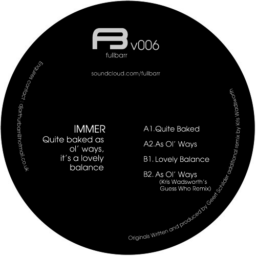 """12"""" 006 Immer - Quite baked as ol' ways it's a lovely balance EP [ft Kris Wadsworth Remix]"""