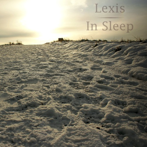 Lexis - Aquarell - In Sleep EP OUT NOW