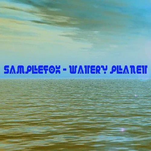 SAMPLEFOX - WATERY PLANET (EPOKE' EDIT) - FREE DL