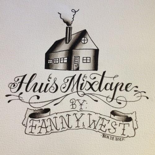 Huis Mixtape by Fanny West