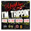 I'm Trippin- feat  J DIGGS,MAC DUNA,KID RAWW,NO NADA