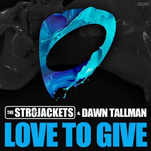 "The Str8jackets & Dawn Tallman ""Love To Give"" (Tune Brothers Remix)"