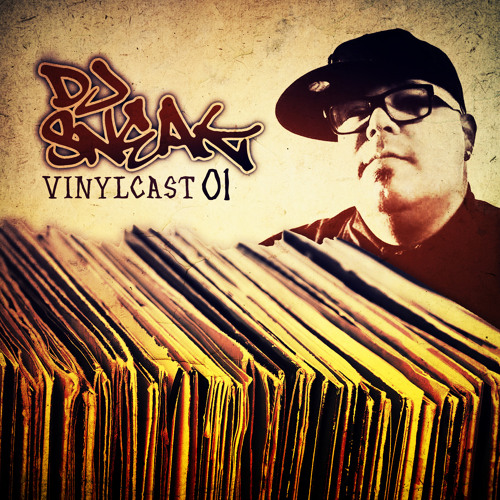 DJ SNEAK | VINYLCAST | EPISODE 1 | DEC 2012