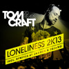 Tomcraft-Loneliness2K13-Clubmix