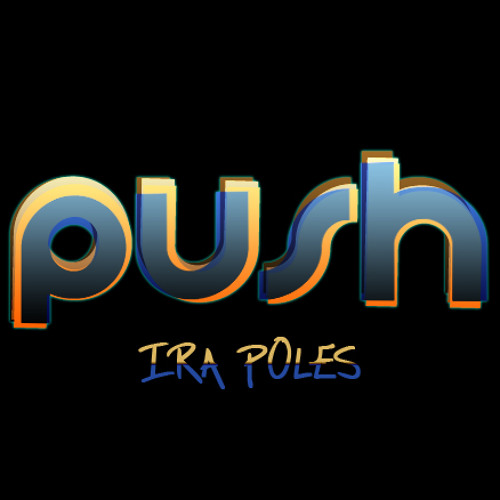 Ira Poles - Push (Original Mix)