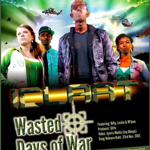 Wasted Days- Iclaat ft M'Lynn, Leslie and Billy Ayuko.