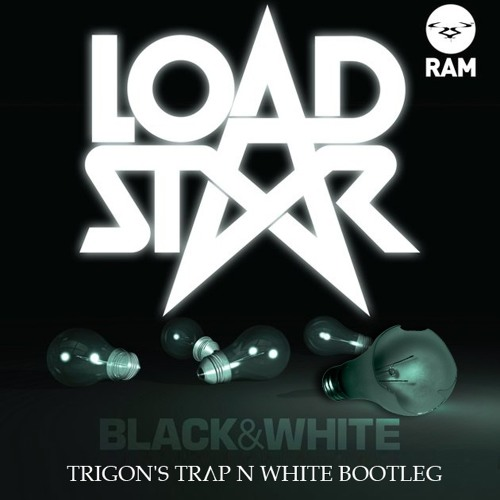 Loadstar (feat. Benny Banks) - Black & White (Trigon's TRAP N WHITE Bootleg) - FREE DOWNLOAD