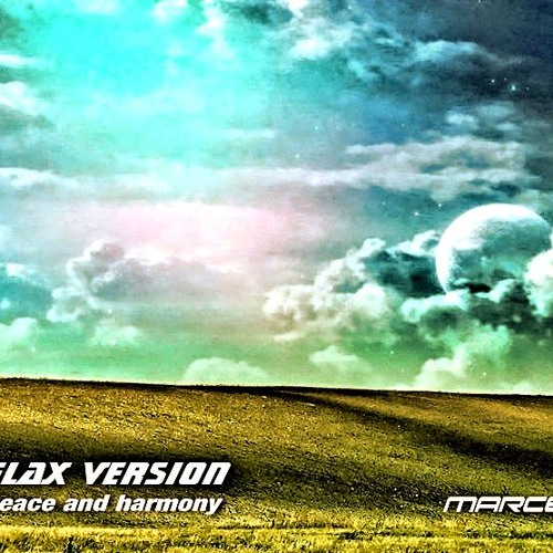 MarcelDeVan - The world of peace and harmony [ Relax Version ]