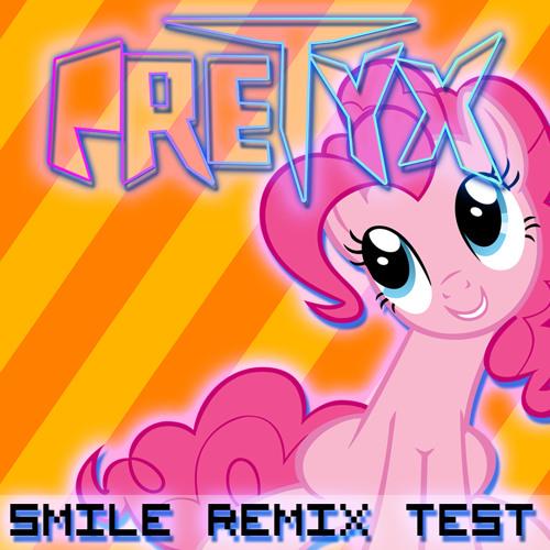 Pretyx - Smile Remix Test - Pinkie Pie