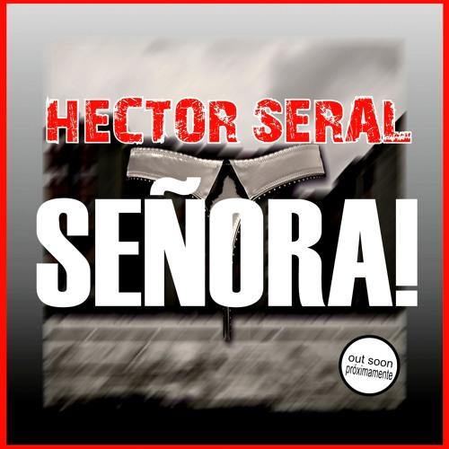 HECTOR SERAL - SEÑORA (previa)