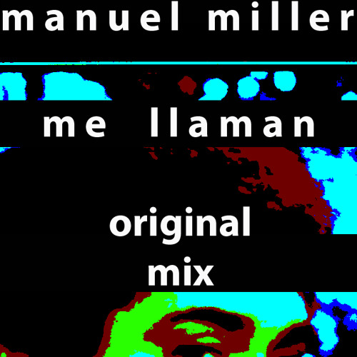 Manuel Miller - Me llaman (Original Mix)