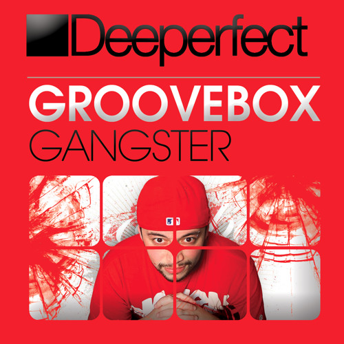 Groovebox -  Gangster (Original Mix) [Deeperfect Records] NOW @ BEATPORT