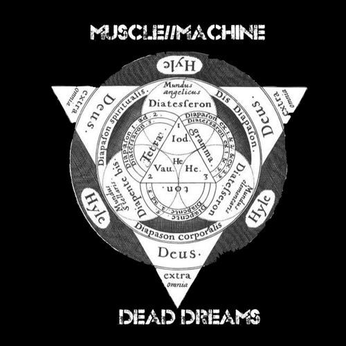 MUSCLE//MACHINE - Dead Dreams