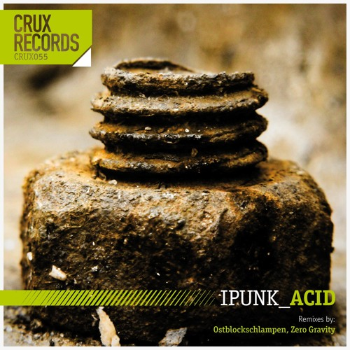 IPUNK - ACID EP (incl remixes by ZERO GRAVITY & OSTBLOCKSCHLAMPEN)