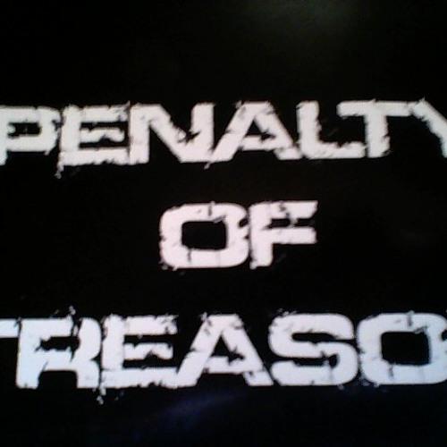 """Penalty of Treason """"Derealization"""""""