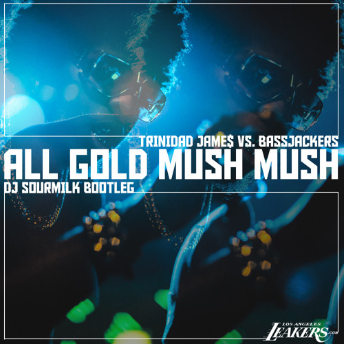 MASHUP | All Gold Mush Mush (DJ Sourmilk Bootleg)