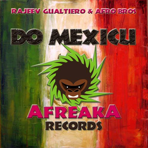 Rajeev Gualtiero & Afro Bros - Do Mexicu (Release: 18-12-2012)