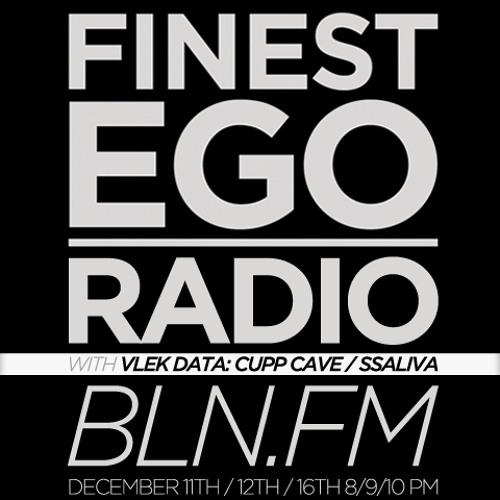 Finest Ego #19 mit VLEK DATA: Ssaliva / Cupp Cave