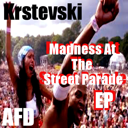 Krstevski-Madness At The Street Parade(Atie Horvat remix) Preview!!!