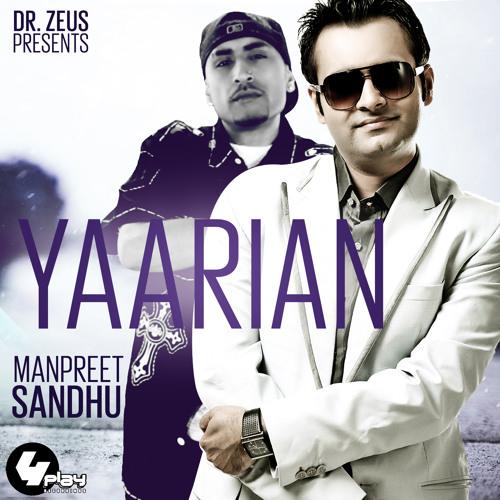 Manpreet Sandhu - Yaarian ft Dr. Zeus, Shortie & Young Fateh