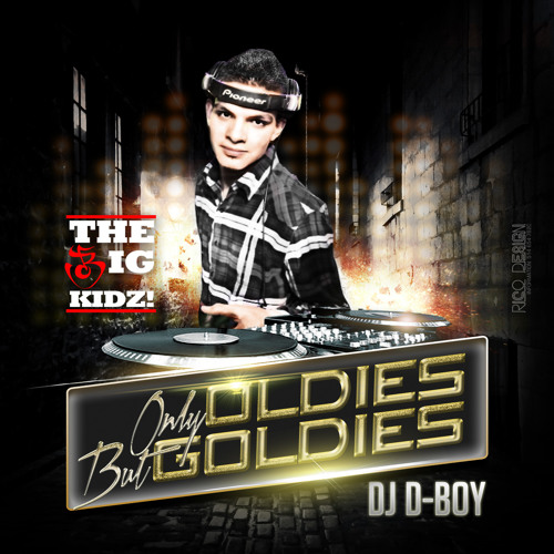 Only Oldies But Goldies - Dj D-Boy