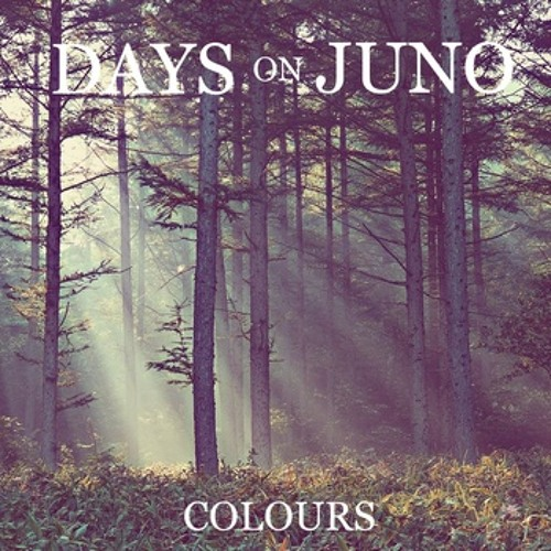 Days On Juno - Colours [Original Mix]