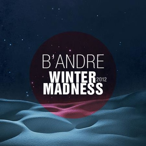 B'Andre - Winter Madness 2012
