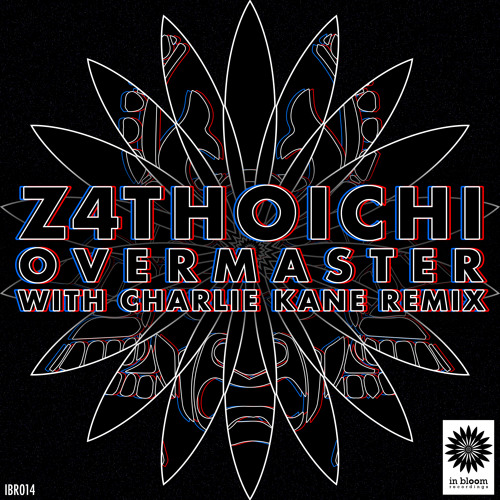 Z4thoichi - Overmaster (Charlie Kane Remix) [In Bloom Recordings] OUT NOW