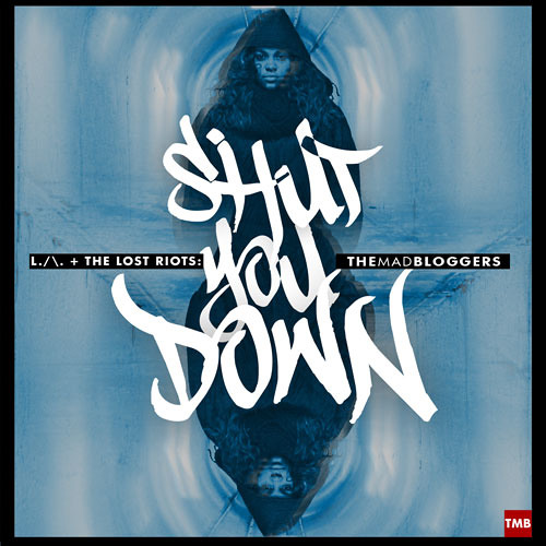 Shut You Down - L.A. (produced by Hippie Sabotage)