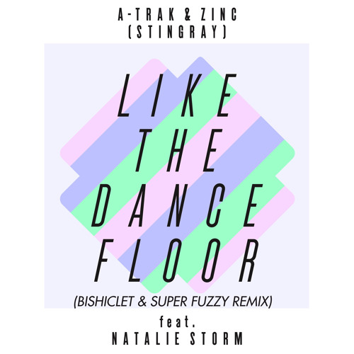 A-Trak - Like The Dance Floor (Bishiclet & Super Fuzzy Remix)