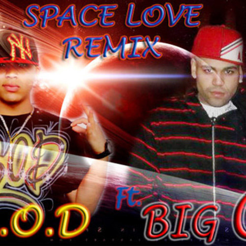 "SPACE LOVE ""REMIX"" - R.O.D Ft-BIG-C"