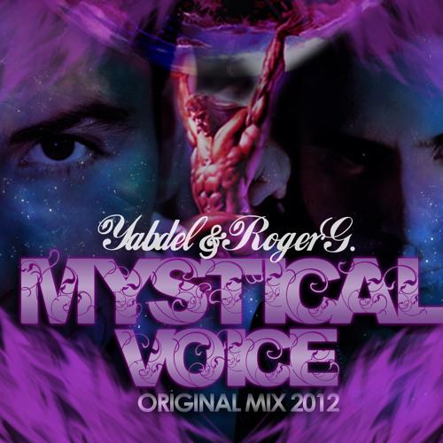 MYSTICAL VOICE - YABDEL & ROGER GREY (ORIGINAL MIX)