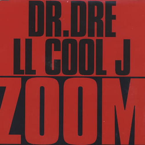 Dr. Dre and LL Cool J: Zoom (Ted's Zoom Zoom Remix)
