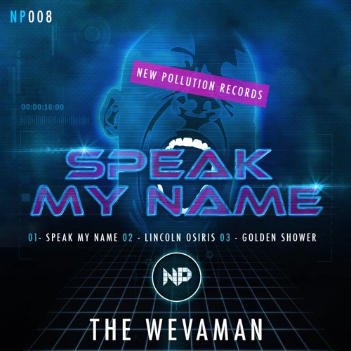 The Wevaman - Speak My Name - OUT NOW!!!
