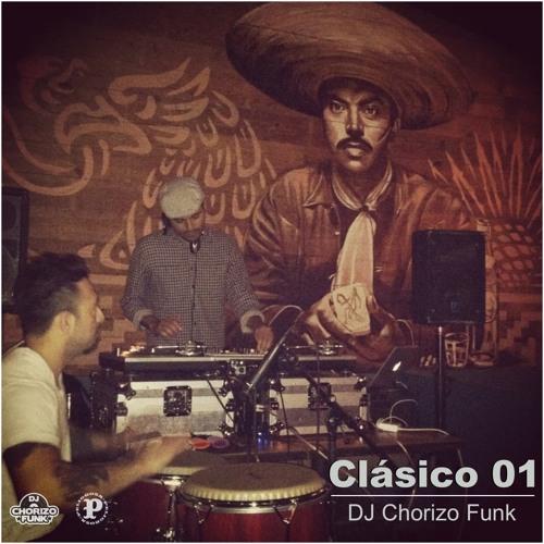 Clásico volume 01 by DJ Chorizo Funk