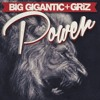 Big Gigantic x GRiZ - Power