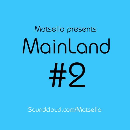 Matsello Presents  Mainland #2