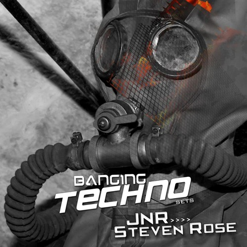 Banging Techno sets 045 Jnr & Steven Rose