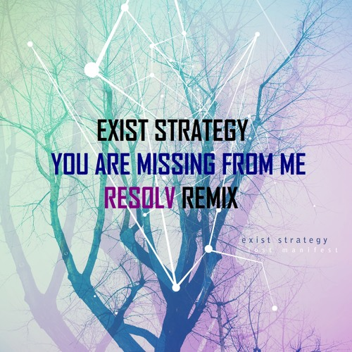 Exist Strategy - You Are Missing From Me (RESOLV Remix)