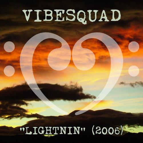 VibeSquaD - Lightnin' (2006 unreleased track)