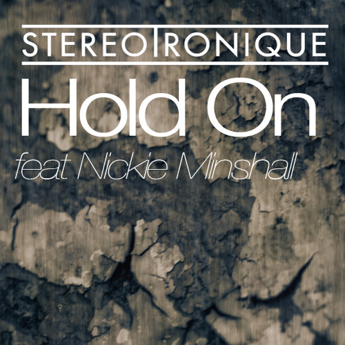 Stereotronique - Hold On ft. Nickie Minshall (Original Mix)