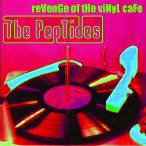 The PepTides - REVENGE AT THE VINYL CAFE  (Revenge of The Vinyl Cafe)