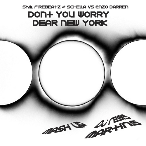 SHM Vs Enzo Darren -Don't You Worry Dear New York ( Regis Martins Mashup )