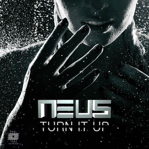 NEUS - Turn It Up (Original Mix)