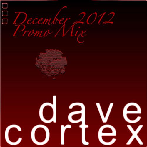 Dave Cortex - DECEMBER 2012 PROMO MIX
