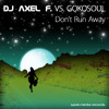 Dj Axel F. Vs. Gokosoul - Don't Run Away (Stax & Push Disco 80s Remix)